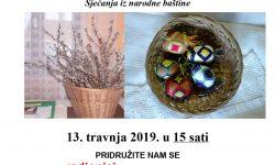"""Izložba """"OD CVJETNICE DO USKRSA – Sjećanja iz narodne baštine"""" u Društvenom domu u Bukevju"""